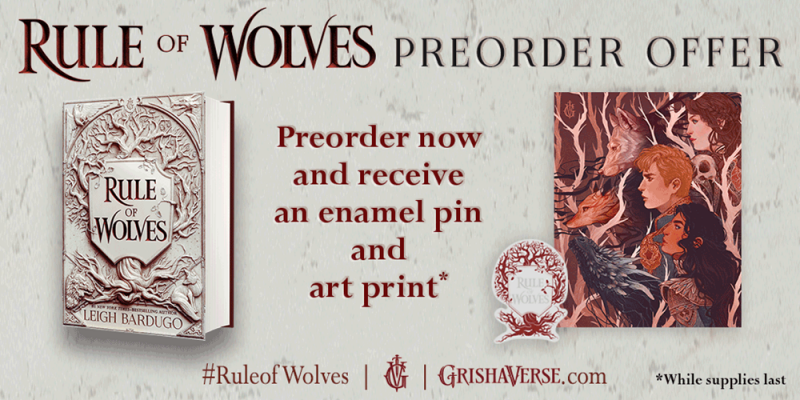 Rule of Wolves Preorder Offer: Preorder now and recieive an enamel pin and art print.