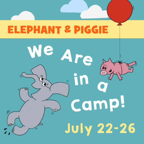 Elephant & Piggie We Are in a Camp!