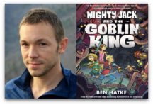 Ben Hatke, MIGHTY JACK AND THE GOBLIN KING
