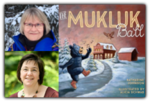 THE MUKLUK BALL Storytime with Katharine Johnson & Alicia Schwab