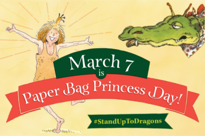 March 7 is Paper Bag Princess Day #StandUptoDragons