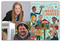 Tony Bol & Miranda Paul present LITTLE LIBRARIES, BIG HEROES