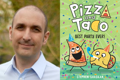 Stephen Shaskan, PIZZA AND TACO: BEST PARTY EVER! - Virtual Launch Party!