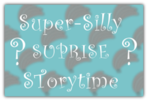 Super Silly SURPRISE Storytime!