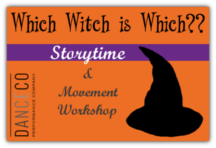 Which Witch is Which?? Storytime & Movement Workshop with DanceCo