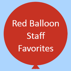 Red Balloon Staff Favorites
