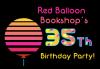 Red Balloon Bookshop's 35th Birthday Bash!