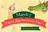 March 7 Paper Bag Princess Day #StandUptoDragons