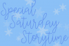 Special Saturday Storytime!